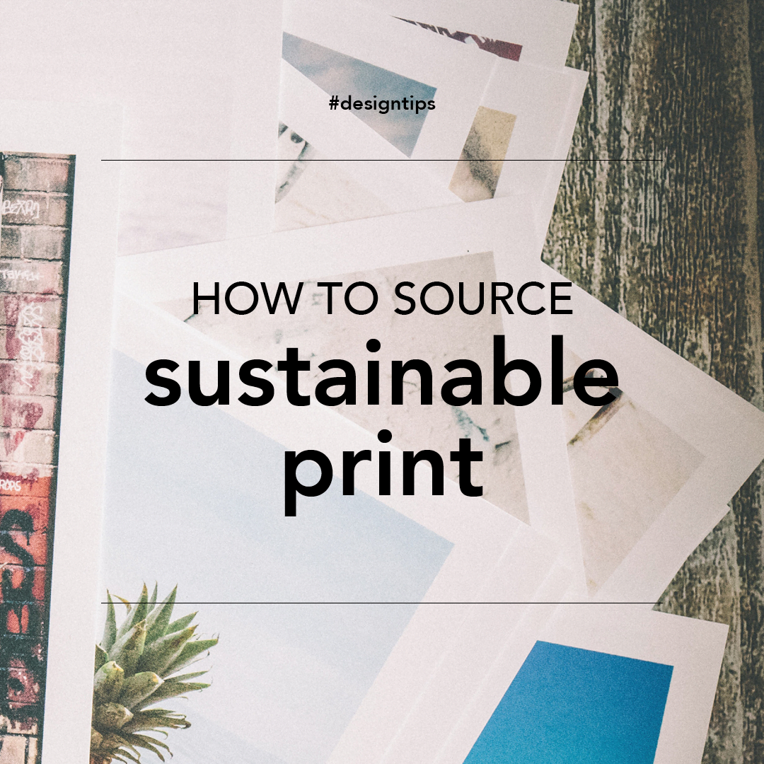 How to source Sustainable Print graphic for design tips