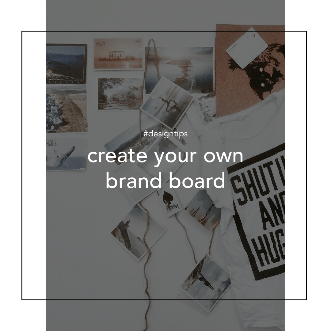 Create you own brand board graphic for design tips