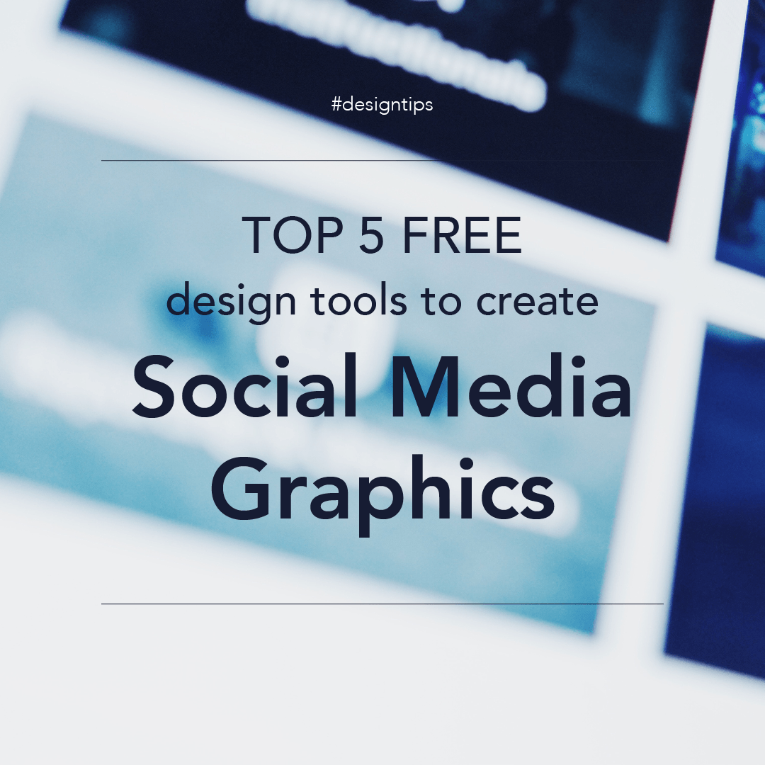 Social Media Graphics top 5 free design tools graphic for design tips