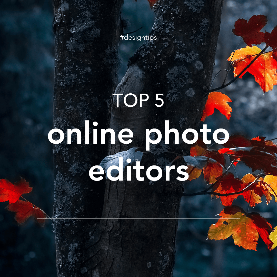 Top 5 online photo editors graphic for design tips