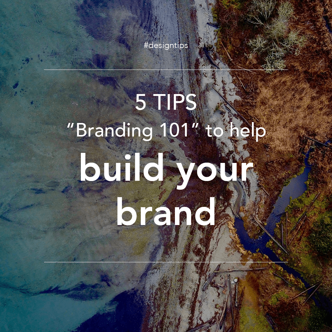 Branding 101 5 tips to help build your brand graphic for design tips