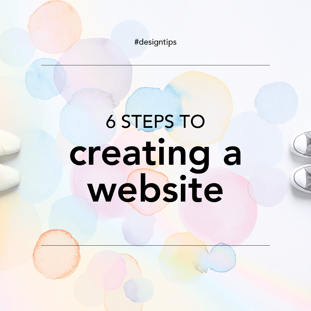 #designtips 6 steps to creating a website